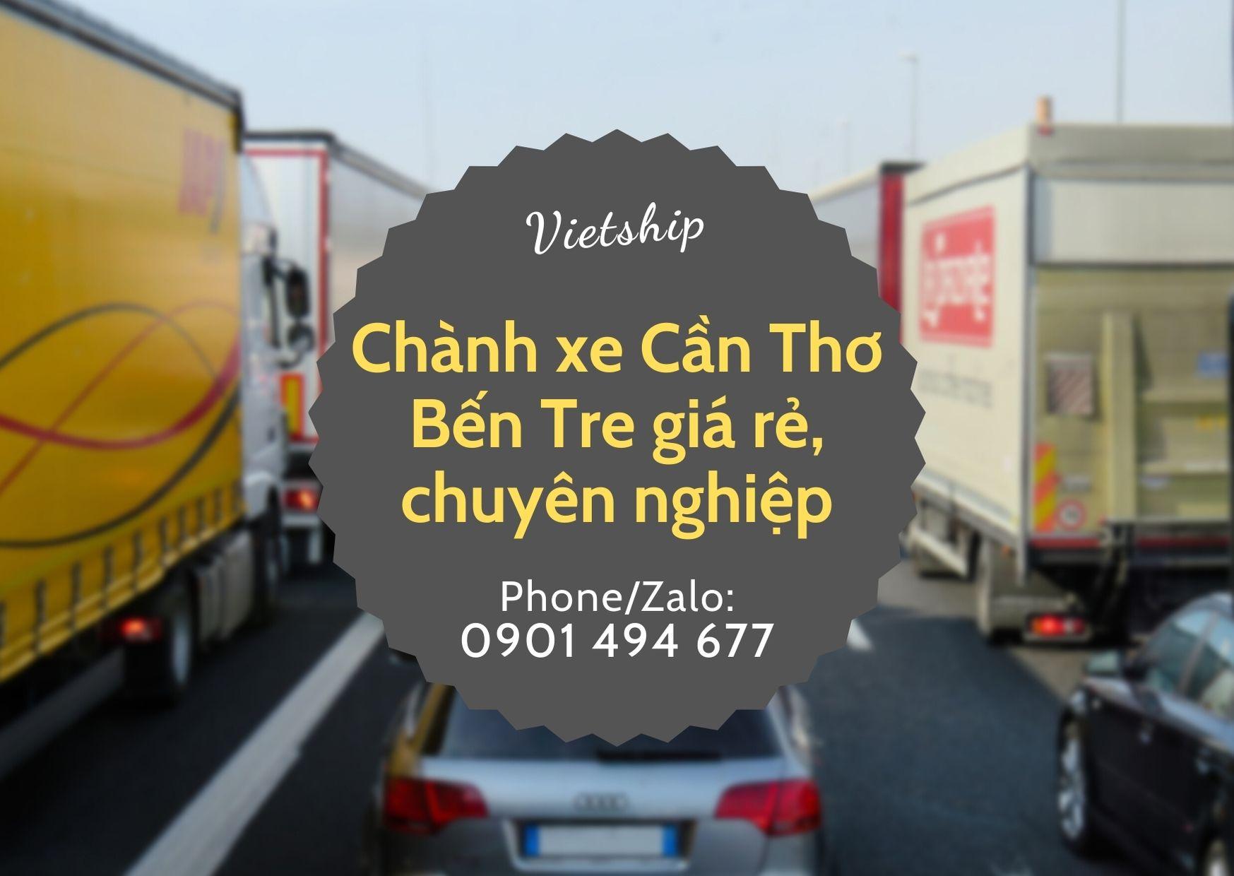 Dịch vụ Chành xe Cần Thơ đi Bến Tre giá rẻ, chuyên nghiệp tại Vietship
