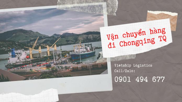 Vận chuyển hàng đi Chongqing TQ giá rẻ, nhanh chóng