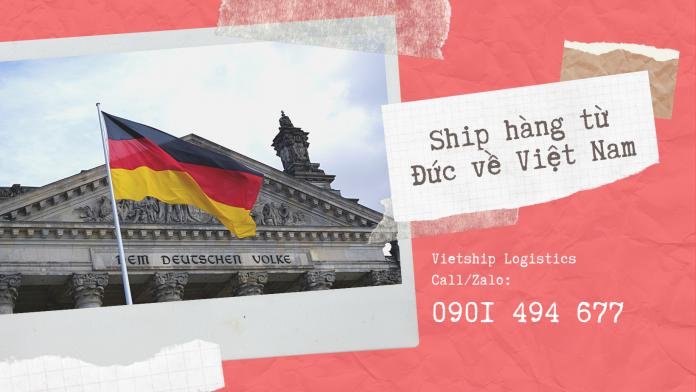 Ship hàng từ Đức về Việt Nam giá rẻ, nhanh chóng