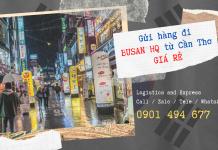 Vận chuyển hàng đi Busan Hàn Quốc từ Cần Thơ giá cước rẻ   Vietship Logistics