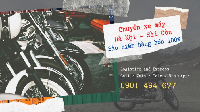 Vận chuyển xe máy từ Hà Nội vào Sài Gòn   Bảo hiểm hàng hóa 100%